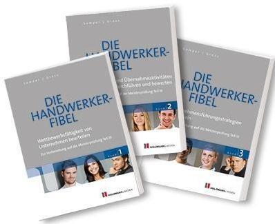 Sonstige Die Handwerker-Fibel 1 - 3: Bundle Zur Vorbereitung auf die Meisterprüfung Teil III 53. Auflage ISBN 3778309587