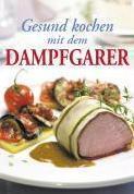 Sonstige Gesund kochen mit dem Dampfgarer ISBN 3895555177