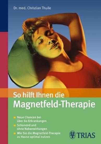 Sonstige So hilft Ihnen die Magnetfeld-Therapie Neuauflage