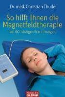 Sonstige So hilft Ihnen die Magnetfeldtherapie