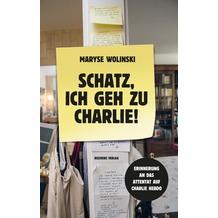 Schatz, ich geh zu Charlie!