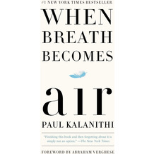 When Breath Becomes Air (eng.)