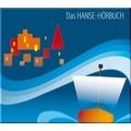 Das Hanse-Hörbuch - Geschichte und Kultur Hörbuch