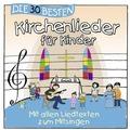 Die 30 besten Kirchenlieder für Kinder Hörbuch