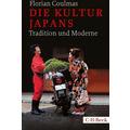 Die Kultur Japans 3., ergänzte und aktualisierte Auflage