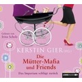 Die Mütter-Mafia und Friends Hörbuch