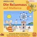 Die Reisemaus auf Mallorca Hörbuch