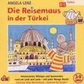 Die Reisemaus in der Türkei Hörbuch
