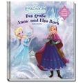 Disney Die Eiskönigin: Das große Anna- und Elsa-Buch