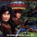 Dragons - Auf zu neuen Ufern 32. Kampf Hörspiel