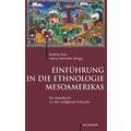 Einführung in die Ethnologie Mesoamerikas