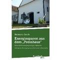 """Energiesparen aus dem """"Presshaus"""""""