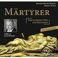 Märtyrer Die CD zum Buch Hörbuch