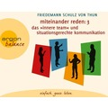 Miteinander reden Teil 3: Das »Innere Team« und situationsgerechte Kommunikation Hörbuch