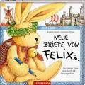 Neue Briefe von Felix. Ein kleiner Hase reist durch die Vergangenheit Bilderbuch