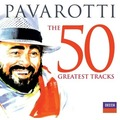 Pavarotti - The 50 Greatest Tracks