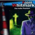 Point Whitmark 06. Das kalte Phantom Hörspiel