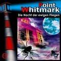 Point Whitmark 11. Die Nacht der ewigen Fliegen Hörspiel