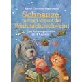 Schnauze, morgen kommt das Weihnachtsschwein! Originalausgabe
