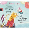 Warum Kater Konrad ins Wasser sprang und eine Maus in die Luft ging Gekürzte Lesung Hörbuch