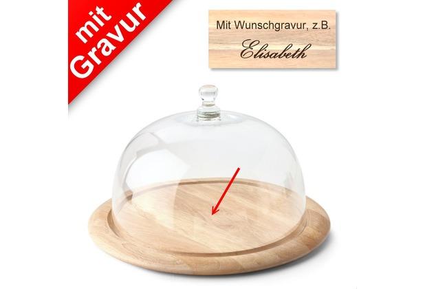 Continenta Käsebrett/Käseglocke 2-tlg. Ø 33 x H 19,5 cm MIT GRAVUR (z.B. Namen)