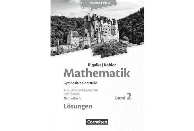 Mathematik Sekundarstufe II Grundfach Band 2 - Rheinland-Pfalz. Lösungen zum Schülerbuch.
