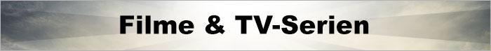 Filme & TV-Serien