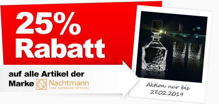 Nachtmann 25% Rabatt. Aktion nur bis zum 27.02.2019